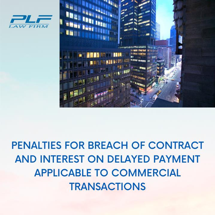 Application Of Penalty For Breach And Interest On Delayed Payment In Commercial Transactions