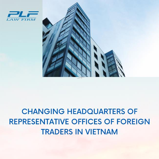 Changing Headquarters Of Representative Offices Of Foreign Traders In Vietnam