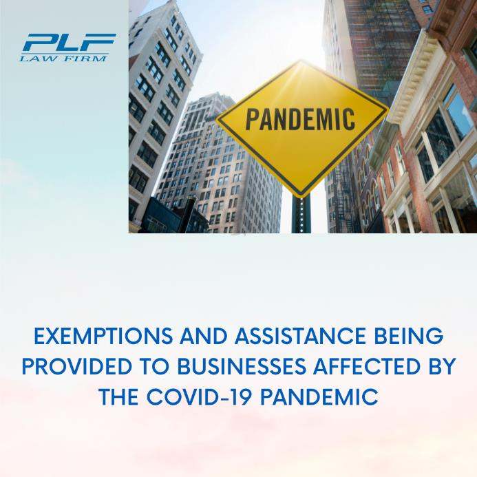 Exemptions And Assistance Being Provided To Businesses Affected By The Covid-19 Pandemic