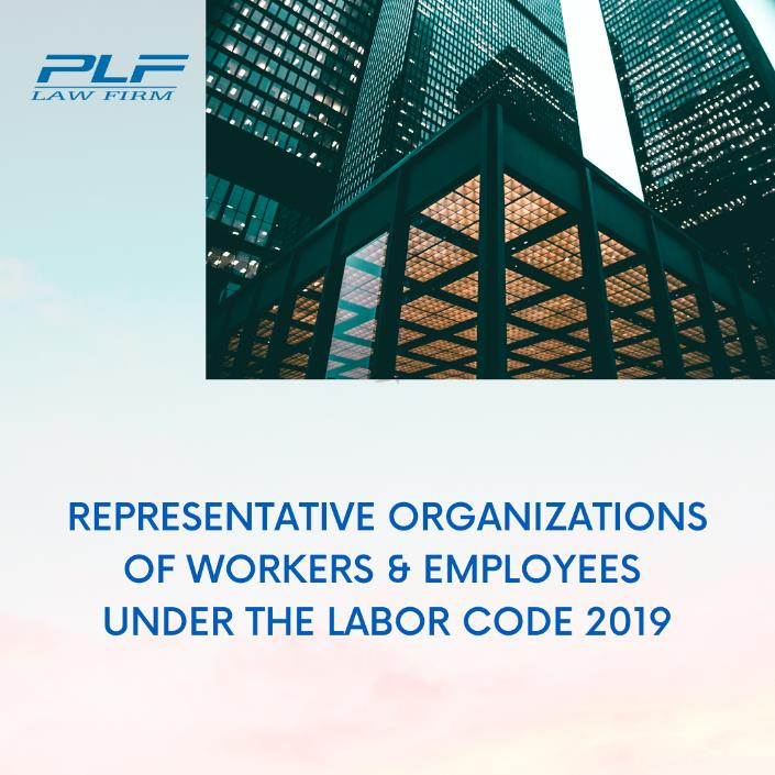 Representative Organizations Of Workers & Employees Under The Labor Code 2019