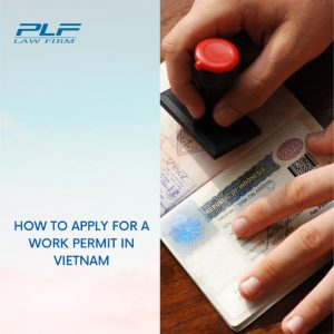 How To Apply For A Work Permit In Vietnam