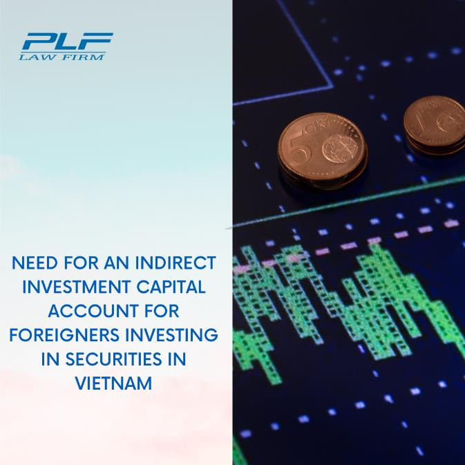 Need For An Indirect Investment Capital Account For Foreigners Investing In Securities In Vietnam