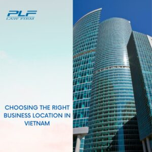 Choosing The Right Business Location In Vietnam