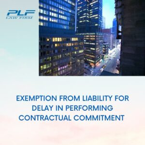 Exemption From Liability For Delay In Performing Contractual Commitment Under Directive 16/Ct-Ttg