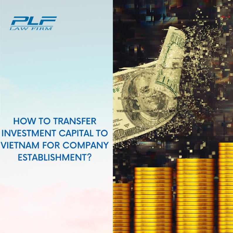 How To Transfer Investment Capital To Vietnam For Company Establishment?