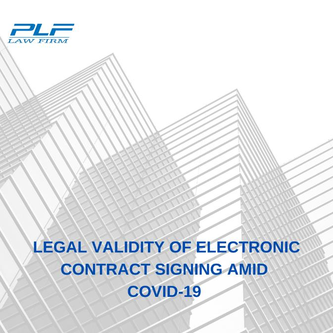 Legal Validity Of Electronic Contract Signing Amid Covid-19