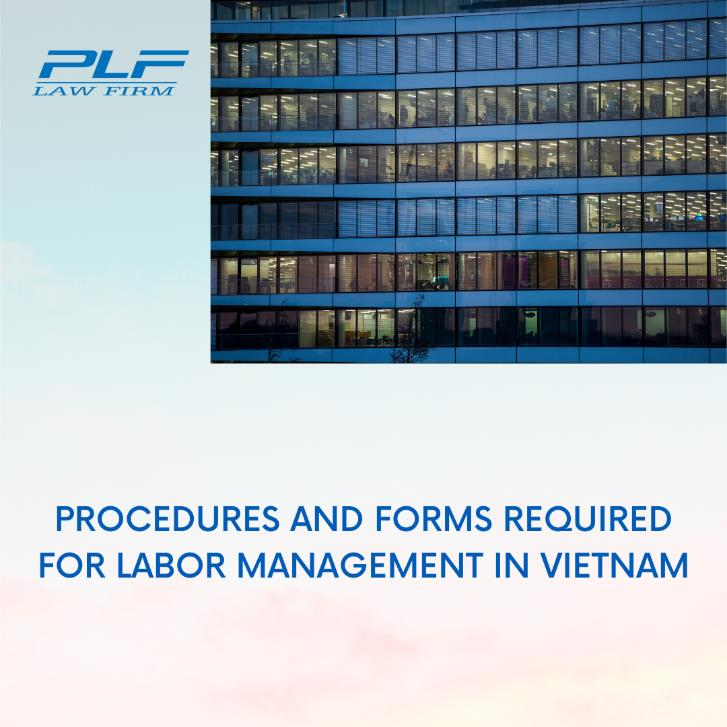 Procedures And Forms Required For Labor Management In Vietnam