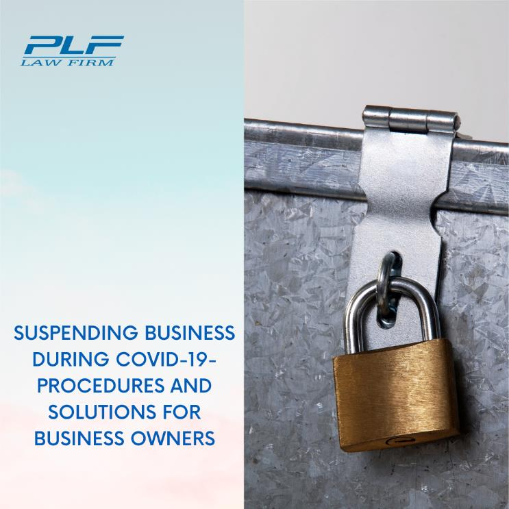 Suspending Business During Covid-19 – Procedures And Solutions For Business Owners