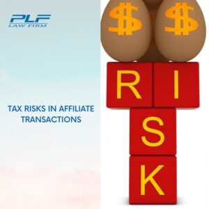 Tax Risks In Affiliate Transactions