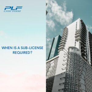 When Is A Sub-License Is Required ?When Is A Sub-License Is Required